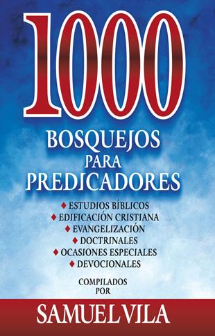 1000 Bosquejos Para Predicadores - samuel vila