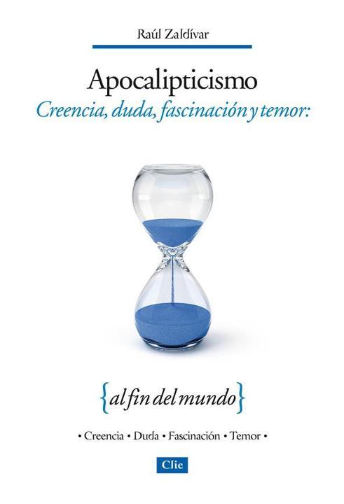 Apocalipticismo: Creencia, duda, fascinación y temor al fin del