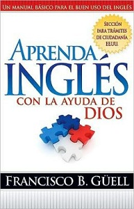 Aprenda Ingles Con La Ayuda De Dios - francisco guell