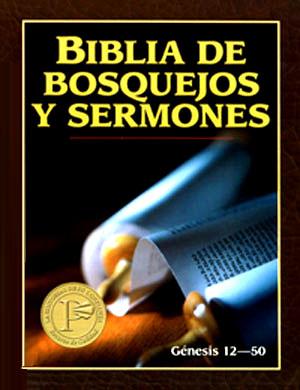 Biblia De Bosquejos Y Sermones genesis 12-50