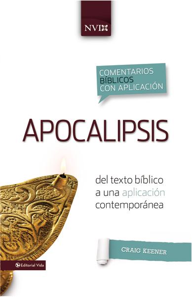Comentario NVI Apocalipsis: Del texto biblico a una aplicacion c