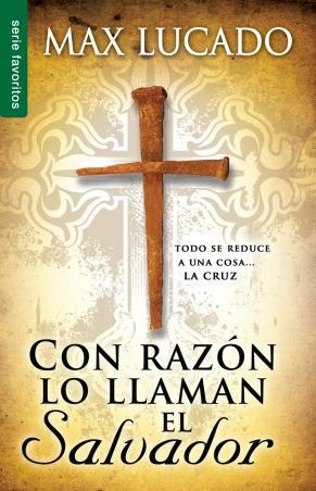 Con Razón lo Llaman el Salvador - Max Lucado