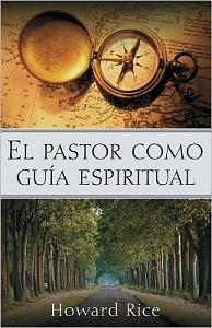 El Pastor Como Guía Espiritual - howard rice