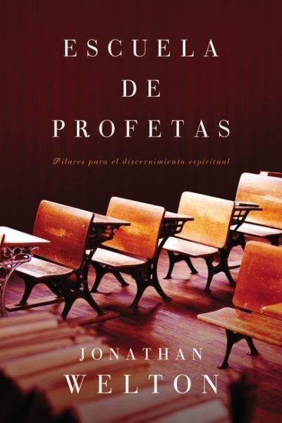 Escuela de profetas - Jonathan Welton