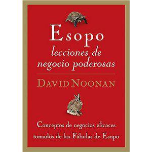 Esopo, lecciones de negocios poderosas - david noonan