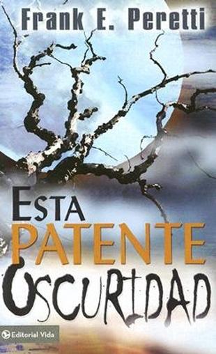Esta Patente Oscuridad - Serie Bolsillo - frank peretti