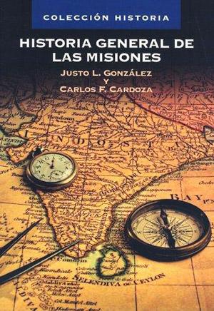 Historia general de las misiones - justo gonzalez