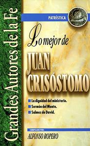 Lo Mejor de Juan Crisóstomo - alfonso ropero