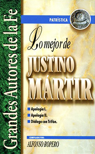Lo Mejor de Justino Mártir -  alfonso ropero