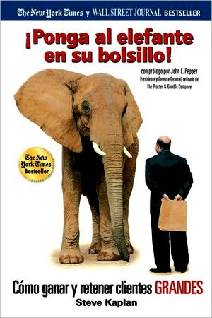 Ponga Al Elefante En Su Bolsillo - steve kaplan