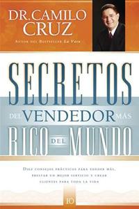Secretos del vendedor más rico del mundo - camilo cruz