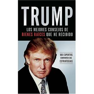 Trump: Los mejores consejos de bienes raíces que he recibido - d